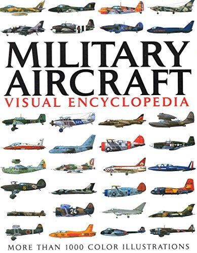 9781782744870: Military Aircraft Visual Encyclopedia