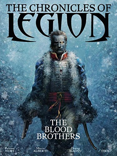 The Chronicles of Legion Volume 3: The Blood Brothers: Nury, Fabien