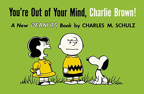9781782761600: You're Out Of Your Mind, Charlie Brown (Peanuts Vol. 6)