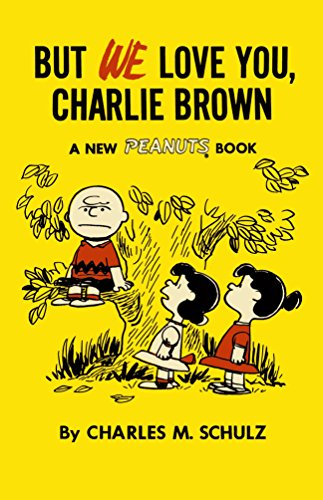 9781782761617: But We Love You, Charlie Brown (Peanuts)