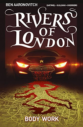 Rivers of London: Body Work 1st edition: Ben Aaronovitch; Andrew