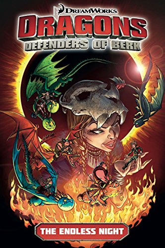 9781782762140: Dragons: Defenders of Berk - Volume 1: The Endless Night (How to Train Your Dragon TV) (An FBI Profiler Novel)