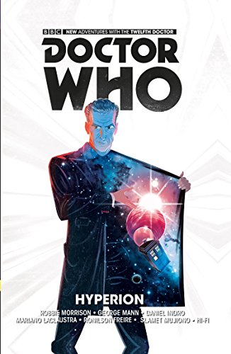 Doctor Who: The Twelfth Doctor: Hyperion: George Mann; Robbie Morrison