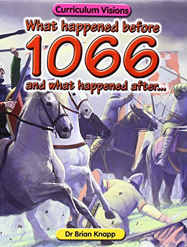 What Happened Before 1066 and What Happened After...: Knapp, Brian