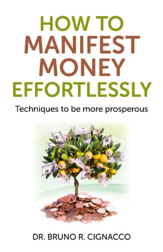 9781782790822: How to Manifest Money Effortlessly: Techniques to be More Prosperous
