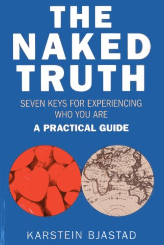 9781782790877: The Naked Truth: Seven Keys for Experiencing Who You Are. A Practical Guide.
