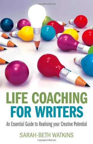 9781782792390: Life Coaching for Writers: An Essential Guide to Realizing your Creative Potential