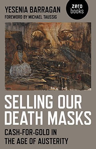 9781782792703: Selling Our Death Masks: Cash-For-Gold in the Age of Austerity