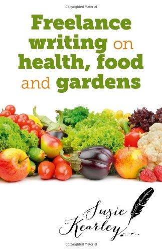 Freelance Writing On Health, Food and Gardens: Susie Kearley