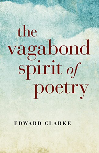 The Vagabond Spirit of Poetry: Clarke, Edward
