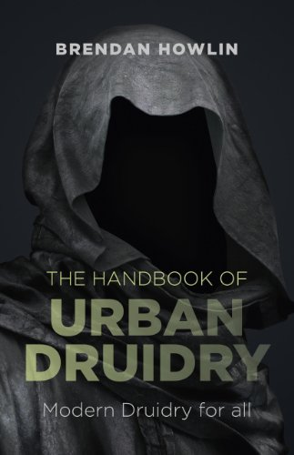 The Handbook of Urban Druidry: Modern Druidry for All: Howlin, Brendan