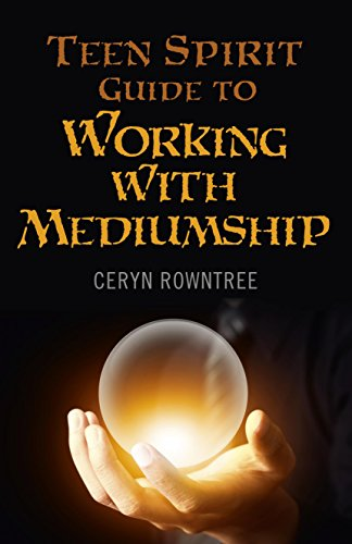 Teen Spirit Guide to Working with Mediumship: Rowntree, Ceryn