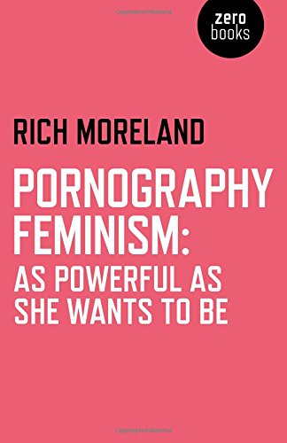 9781782794967: Pornography Feminism: As Powerful As She Wants to Be