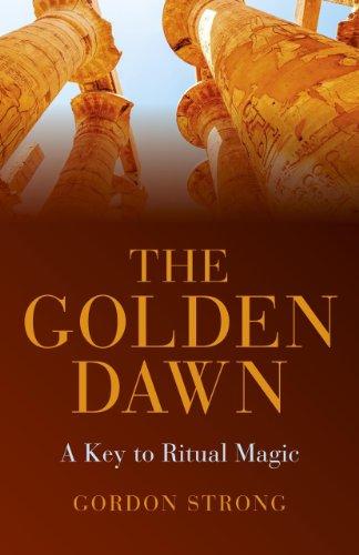 9781782795797: The Golden Dawn: A Key to Ritual Magic