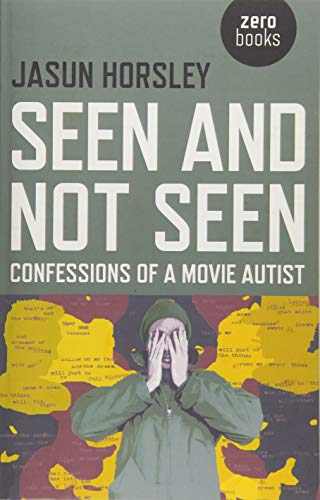 9781782796756: Seen and Not Seen: Confessions of a Movie Autist
