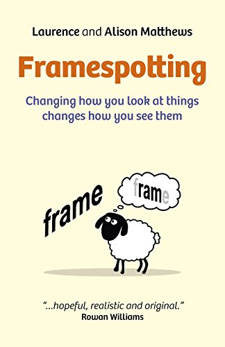 9781782796893: Framespotting: Changing How You Look At Things Changes How You See Them