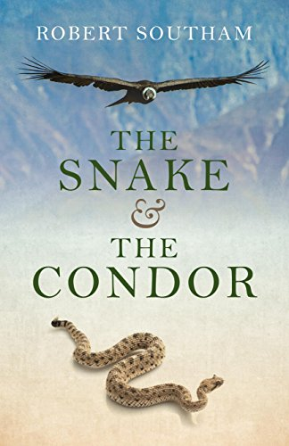 The Snake and the Condor: Southam, Robert