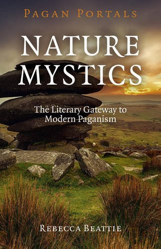 9781782797999: Pagan Portals - Nature Mystics: The Literary Gateway To Modern Paganism