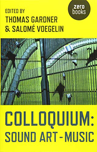 9781782798958: Colloquium: Sound Art and Music
