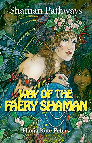 Shaman Pathways - Way of the Faery: Flavia Kate Peters