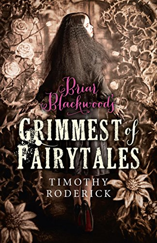 Briar Blackwood's Grimmest of Fairytales: Timothy Roderick