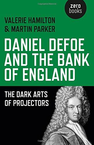 9781782799528: Daniel Defoe and the Bank of England: The Dark Arts of Projectors