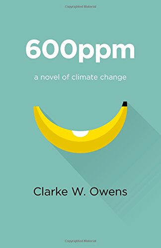 9781782799924: 600ppm: A Novel Of Climate Change