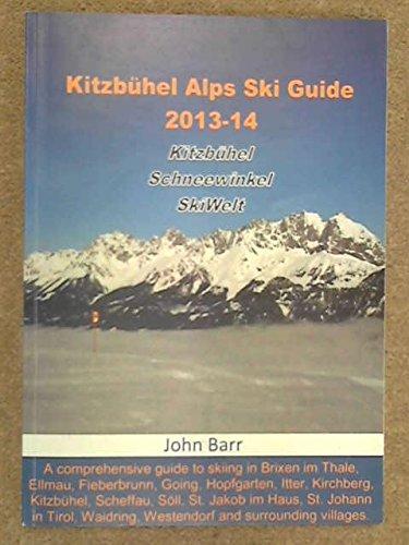 9781782801276: Kitzbuhel Alps Ski Guide 2013-14: Kitzbuhel, Schneewinkel, SkiWelt
