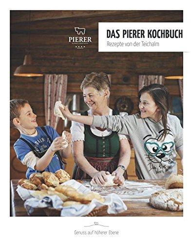 9781782802617: Das Pierer Kochbuch - Rezepte von der Teichalm