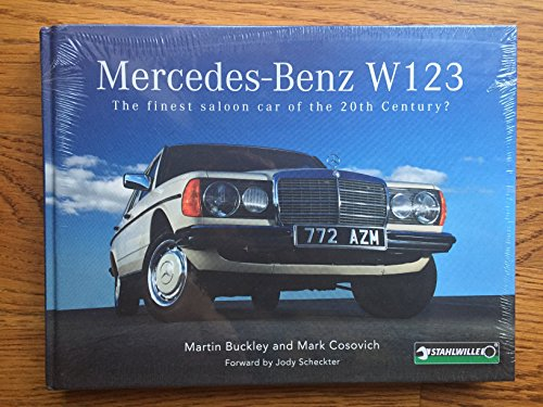 9781782803720: Mercedes-Benz W123 the Finest Saloon Car of the 20th Century?