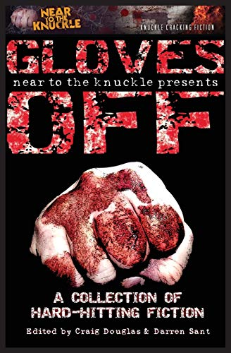 Gloves Off: A Near To The Knuckle: Gritfiction