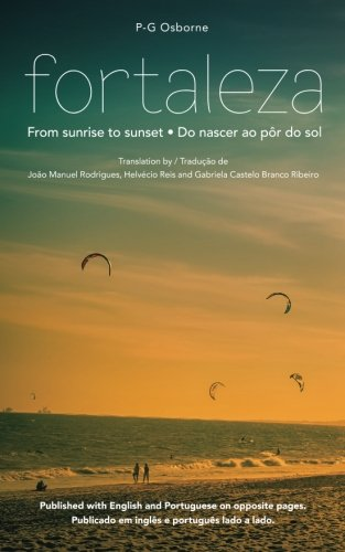 Fortaleza: From Sunrise to Sunset / Do: P G Osborne
