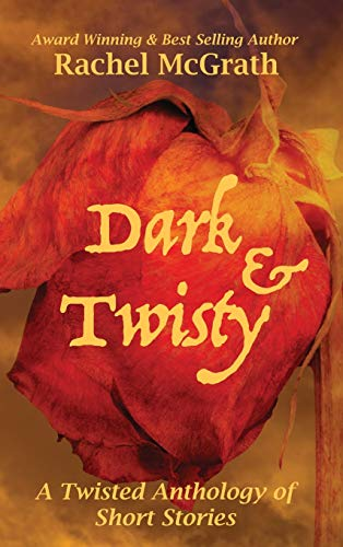 9781782806844: Dark & Twisty: A Twisted Anthology of Short Stories