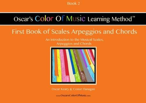 9781782808688: Oscar's Color of Music Learning Method (First Book of Scales, Arpeggios and Chords)