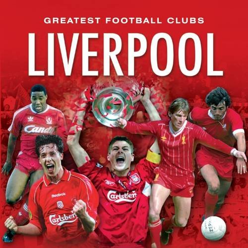 9781782814467: Great Football Clubs: Liverpool
