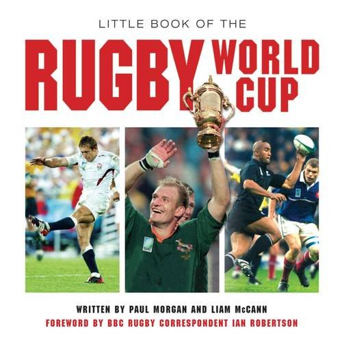 9781782815457: Little Book of the Rugby World Cup: The Greatest Show on Earth (Little Books)