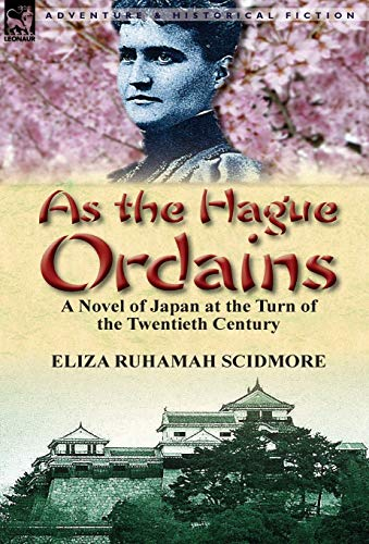 9781782820024: As the Hague Ordains: A Novel of Japan at the Turn of the Twentieth Century