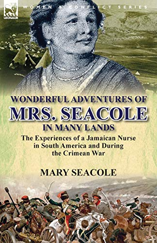 9781782820277: Wonderful Adventures of Mrs. Seacole in Many Lands: The Experiences of a Jamaican Nurse in South America and During the Crimean War