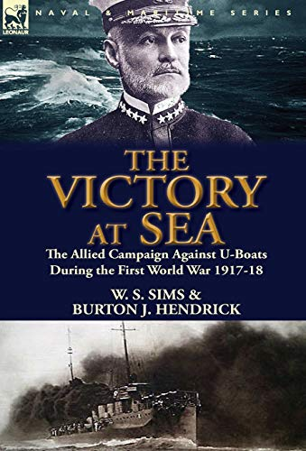9781782820420: The Victory at Sea: the Allied Campaign Against U-Boats During the First World War 1917-18