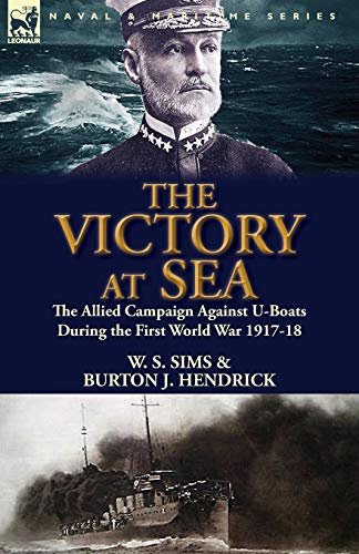 9781782820437: The Victory at Sea: the Allied Campaign Against U-Boats During the First World War 1917-18