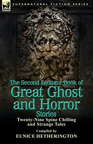 9781782820499: The Second Leonaur Book of Great Ghost and Horror Stories: Twenty-Nine Spine Chilling and Strange Tales