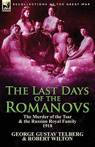 The Last Days of the Romanovs: The: George Gustav Telberg;