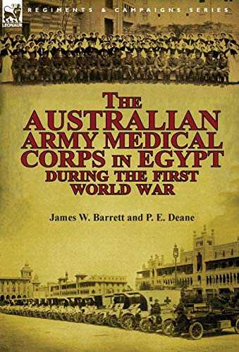 The Australian Army Medical Corps in Egypt During the First World War: James W. Barrett