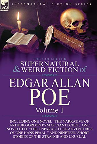 9781782821786: The Collected Supernatural and Weird Fiction of Edgar Allan Poe-Volume 1: Including One Novel the Narrative of Arthur Gordon Pym of Nantucket, One N