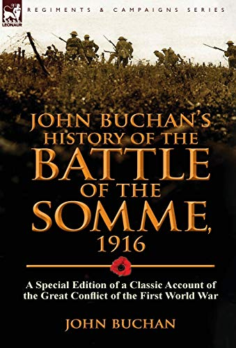 9781782821953: John Buchan's History of the Battle of the Somme, 1916: A Special Edition of a Classic Account of the Great Conflict of the First World War