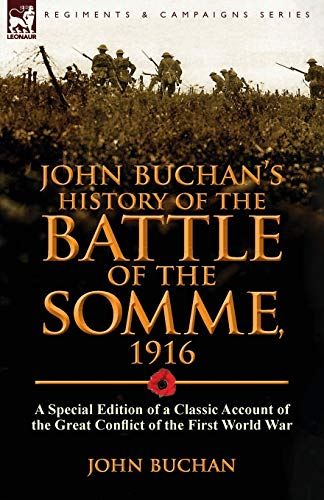 9781782821960: John Buchan's History of the Battle of the Somme, 1916: a Special Edition of a Classic Account of the Great Conflict of the First World War