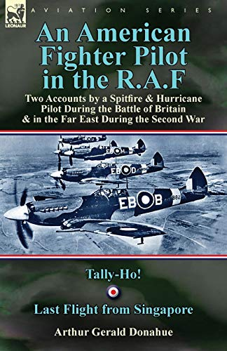 An American Fighter Pilot in the R.A.F: Donahue, Arthur Gerald