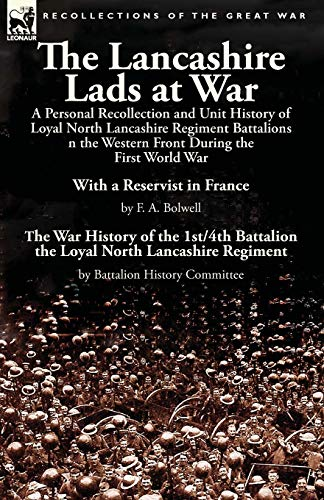 The Lancashire Lads at War: A Personal: F A Bolwell