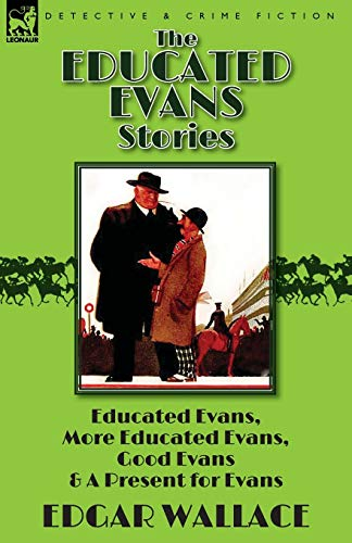 The Educated Evans Stories: 'Educated Evans, ': Edgar Wallace