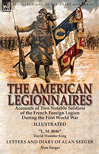 The American Legionnaires: Accounts of Two Notable: David Wooster King